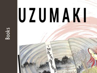 Uzumaki: the strange horror of Junji Ito