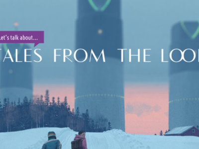 Let's talk about… Tales from the Loop