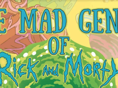 The mad genius of Rick and Morty